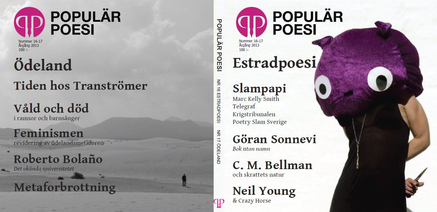 Populär Poesis första tryckta nummer gavs ut 24 augusti 2013. Releasefesten var under konstrakan på Tranås stadsbibliotek där Peter Björkman, Linda Ågren, Göran Strömqvist, Håkan Eklund och Peter Nyberg höll föredrag runt poesi och bild.