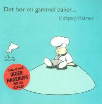 Eldbjorg Raknes Det bor en gammel baker.