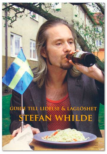Stefan Whilde: Guide till lidelse och laglöshet.