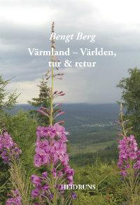Bengt Bergs Värmland-världen, tur & retur