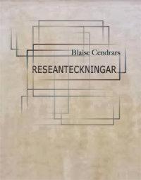 Blaise Cendrars Reseanteckningar