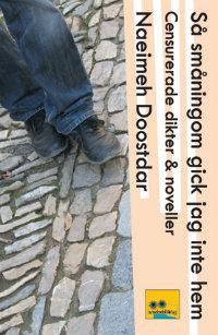 Naeimeh Doostars Så småningom gick jag inte hem: Censurerade dikter och noveller