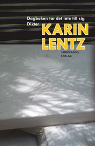 Karin Lentz Dagboken tar det inte till sig