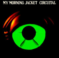 My Morning Jackets Circuita