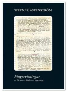 Werner Aspenströms Fingervisningar: Ur de svarta dagböckerna 1990-1997