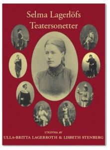 Ulla-Britta Lagerroth och Lisbeth Stenbergs Selma Lagerlöfs teatersonetter