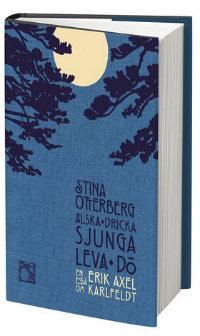 Stina Otterbergs Älska, dricka, sjunga, leva, dö