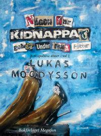 Lukas Moodyssons Någon har kidnappat marken under dina fötter