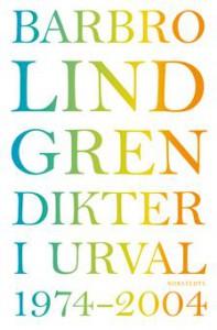 Barbro Lindgrens Dikter i urval 1974-2004