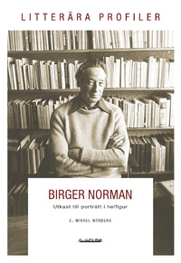 E Mikael Norbergs bok om Birger Norman.