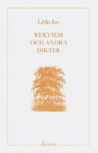 Ledo Ivos Rekviem och andra dikter