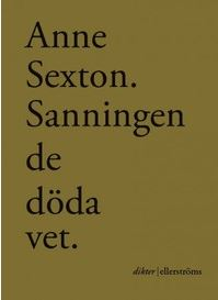 Anne Sextons Sanningen de döda vet