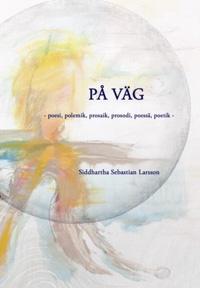 Sebastian Siddharta Larssons På väg