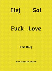 Tine Høegs Hej sol fuck love