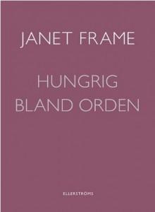 Janet Frames Hungrig bland orden