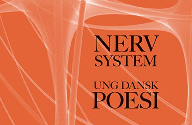 Den omtalade antologin Nervsystem: Ung dansk poesi.