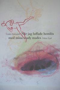 Linda Hedendahls När jag luffade hemlös med mina ready mades
