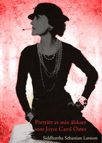 Sebastian Siddharta Larssons Porträtt av min älskare som Joyce Carol Oates.