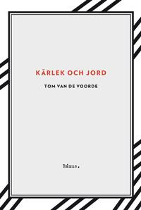 Tom Van De Voordes Kärlek och jord