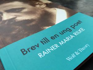 Rainer Maria Rilkes Brev till en ung poet.
