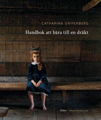 Catharina Gripenbergs Handbok att bära till en dräkt.